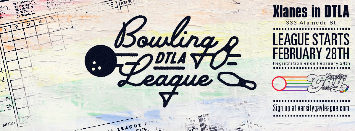 The DTLA Proud-VGL downtown bowling league registration ends soon