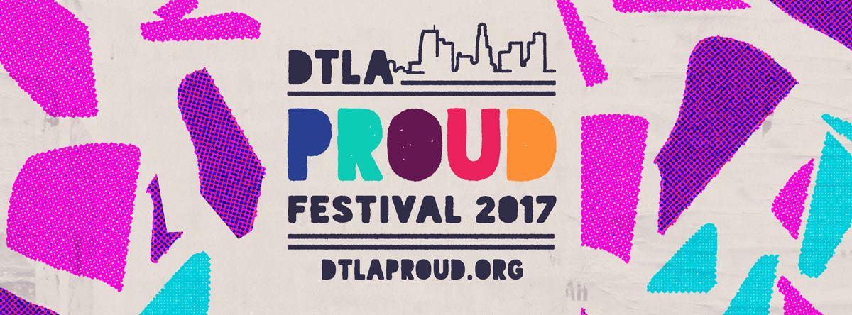 2017 DTLA Proud Festival